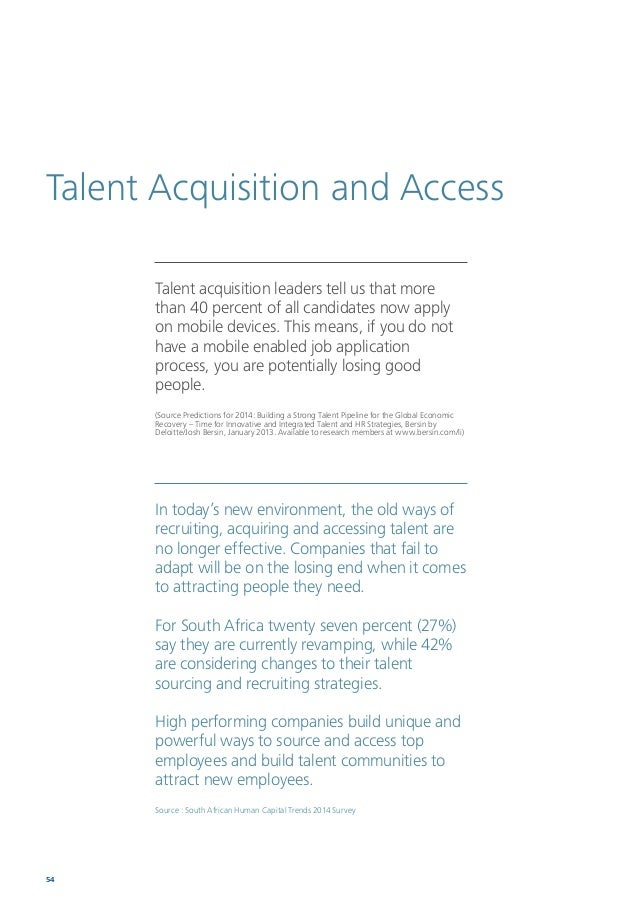 Human Capital Trends 2014 South Africa 55 An overview of the trend globally In the race for talent, many employers attempt...