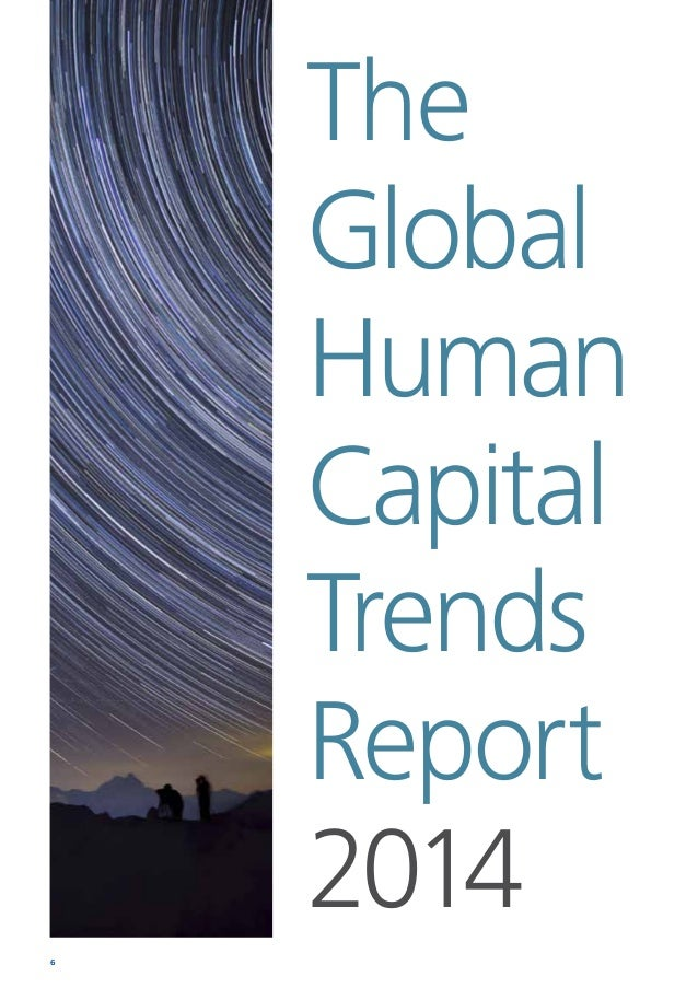 Human Capital Trends 2014 South Africa 7 Introduction The Global report The Deloitte Global Human Capital Trends Report is...
