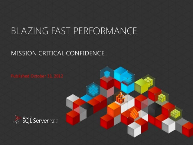 BLAZING FAST PERFORMANCEMISSION CRITICAL CONFIDENCEThis document has been prepared for limited distribution within Microso...