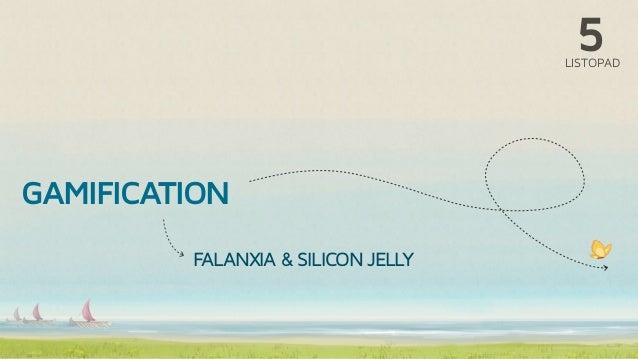 5                                    LISTOPADGAMIFICATION         FALANXIA & SILICON JELLY