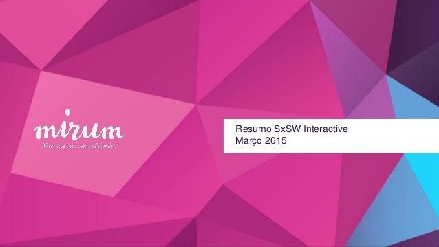 Resumo SxSW Interactive Março 2015