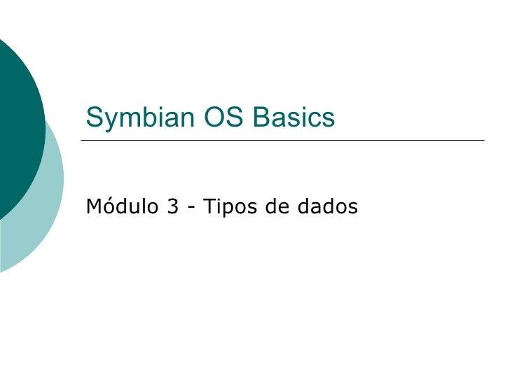 Symbian OS Basics Módulo 3 - Tipos de dados