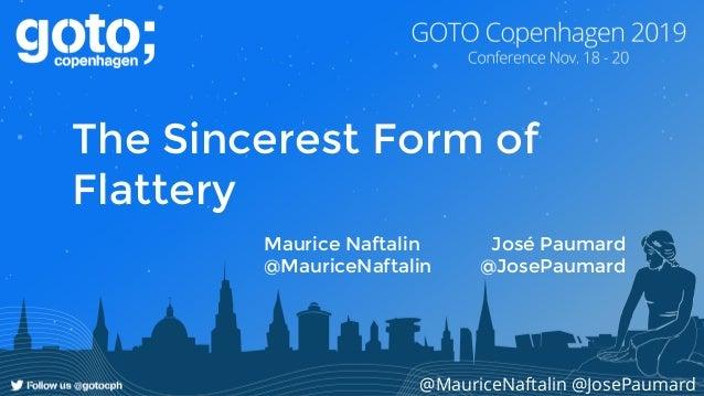 @MauriceNaftalin @JosePaumard The Sincerest Form of Flattery Maurice Naftalin José Paumard @MauriceNaftalin @JosePaumard