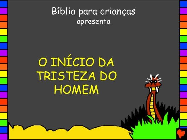 O INÍCIO DA TRISTEZA DO HOMEM Bíblia para crianças apresenta