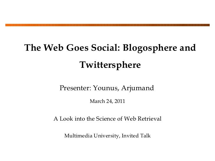 The Web Goes Social: Blogosphere and Twittersphere