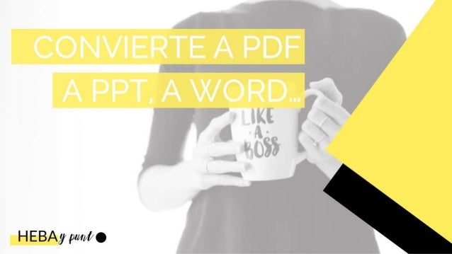 Pildoras TIC - Convertir pdf a ppt, a word, etc