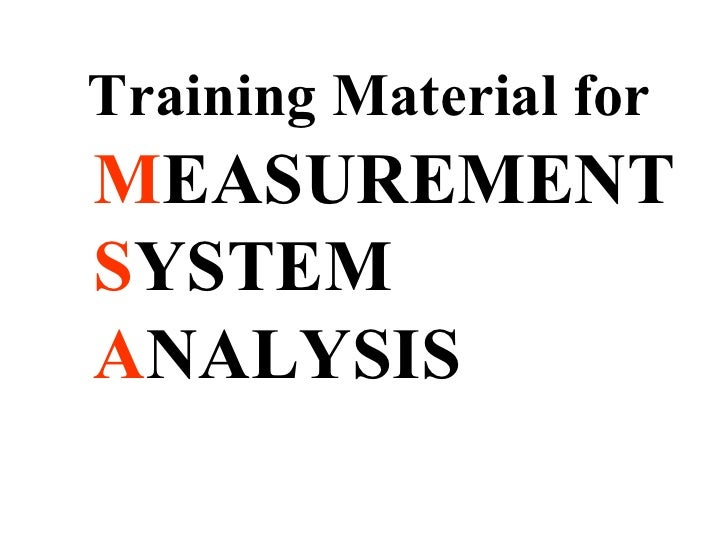 Training Material for M EASUREMENT S YSTEM A NALYSIS