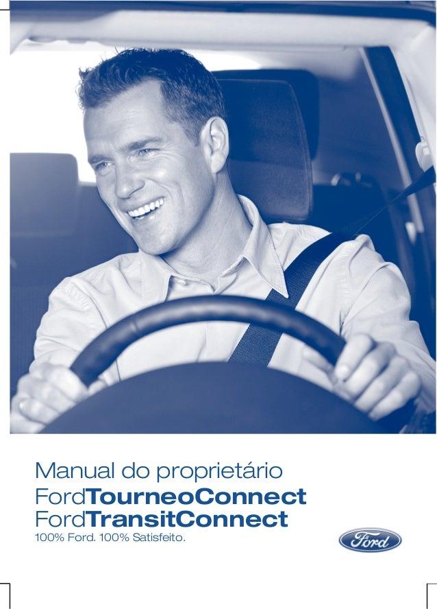 Manual do proprietário FordTourneoConnect FordTransitConnect 100% Ford. 100% Satisfeito.
