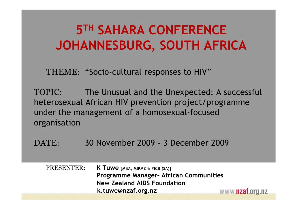 "5TH SAHARA CONFERENCE      JOHANNESBURG, SOUTH AFRICA    THEME: ""Socio-cultural responses to HIV""  TOPIC:       The Unusua..."