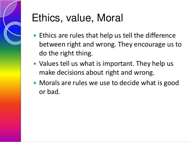difference between values and ethics in tabular form