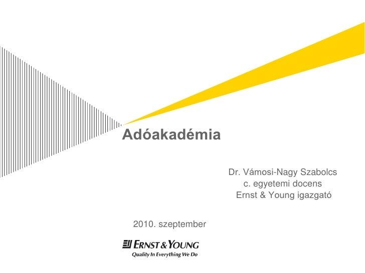 Adóakadémia                      Dr. Vámosi-Nagy Szabolcs                         c. egyetemi docens                      ...