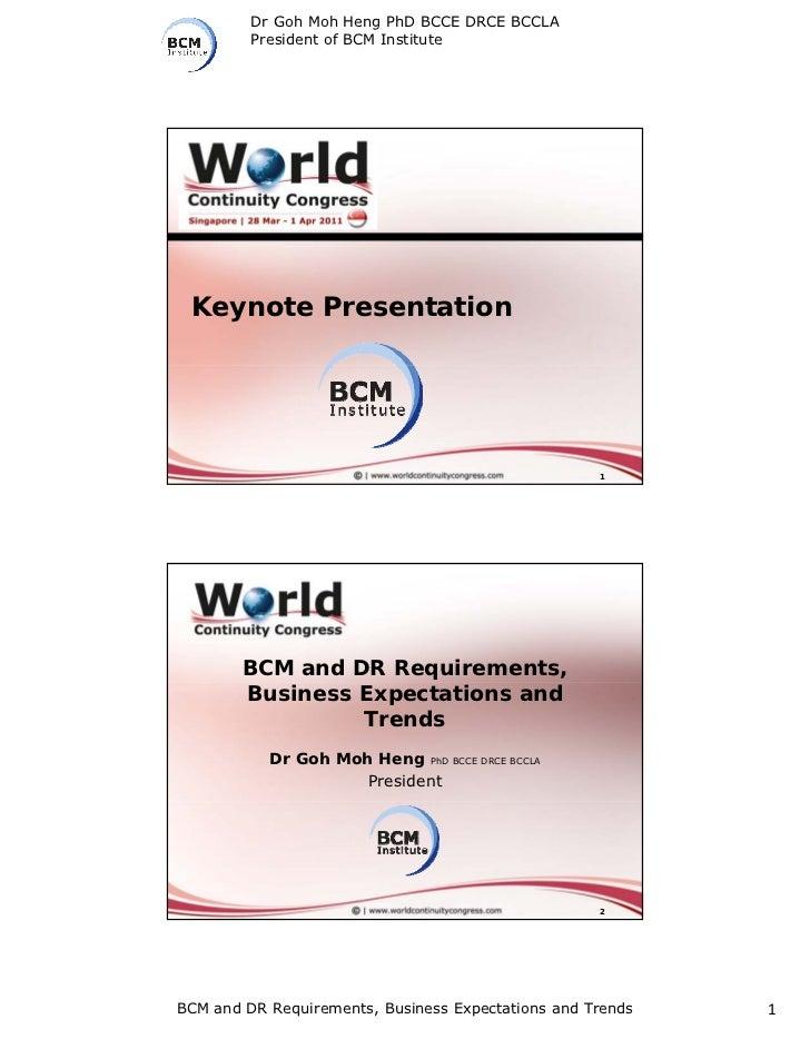 Dr Goh Moh Heng PhD BCCE DRCE BCCLA         President of BCM Institute Keynote Presentation                               ...
