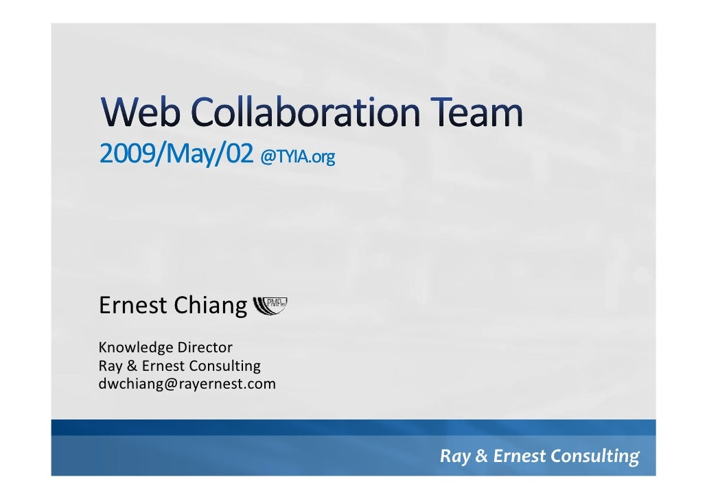 2009/May/02 @TYIA.org     Ernest Chiang Knowledge Director Ray & Ernest Consulting dwchiang@rayernest.com                 ...