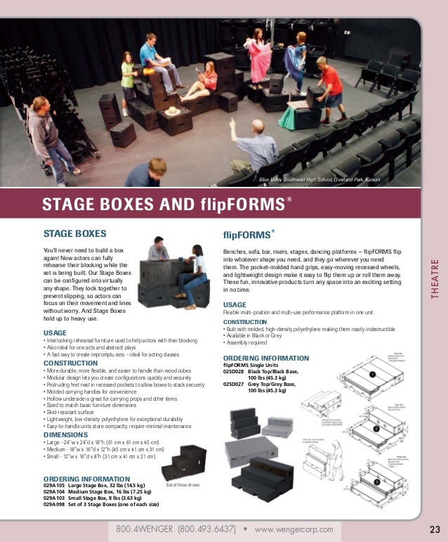 800.4WENGER (800.493.6437) • www.wengercorp.com THEATRE 23 STAGE BOXES AND flipFORMS® flipFORMS ® Benches, sofa, bar, rise...