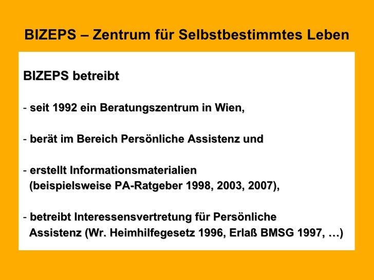 BIZEPS – Zentrum für Selbstbestimmtes Leben <ul><li>BIZEPS betreibt  </li></ul><ul><li>seit 1992 ein Beratungszentrum in W...