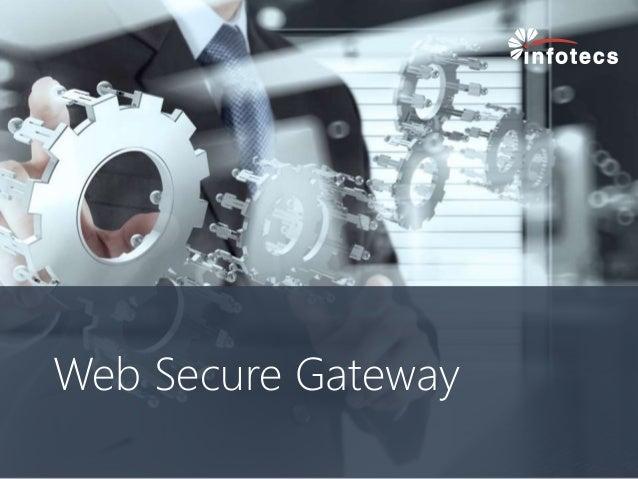 Web Secure Gateway