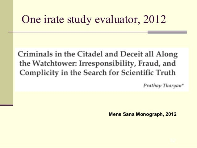 32 One irate study evaluator, 2012 Mens Sana Monograph, 2012