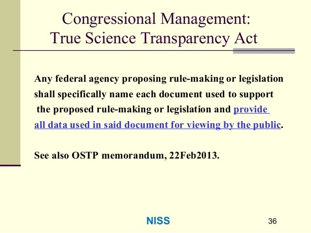 3636 Congressional Management: True Science Transparency Act Any federal agency proposing rule-making or legislation shall...