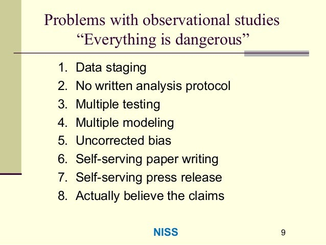"""9 Problems with observational studies """"Everything is dangerous"""" 1. Data staging 2. No written analysis protocol 3. Multipl..."""