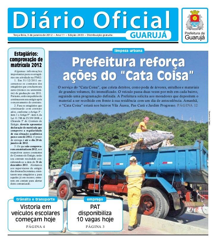 Diário Oficial  Terça-feira, 3 de janeiro de 2012 • Ano 11 • Edição: 2433 • Distribuição gratuita                         ...