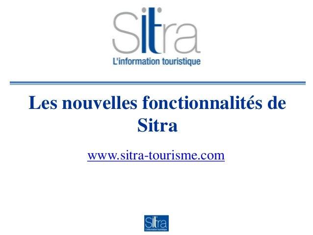 Les nouvelles fonctionnalités deSitrawww.sitra-tourisme.com