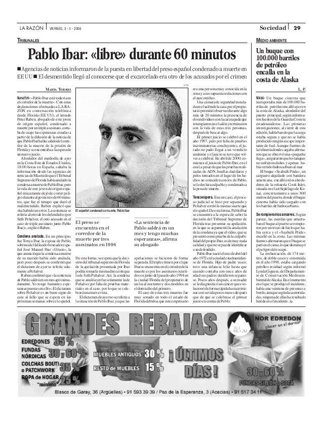 29LA RAZÓN VIERNES, 3 - II - 2006 Sociedad Pablo Ibar: «libre» durante 60 minutos ■ Agencias de noticias informaron de la ...
