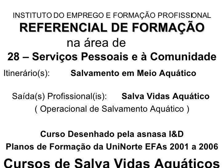 INSTITUTO DO EMPREGO E FORMAÇÃO PROFISSIONAL REFERENCIAL DE FORMAÇÃO na área de  28 – Serviços Pessoais e à Comunidade Iti...