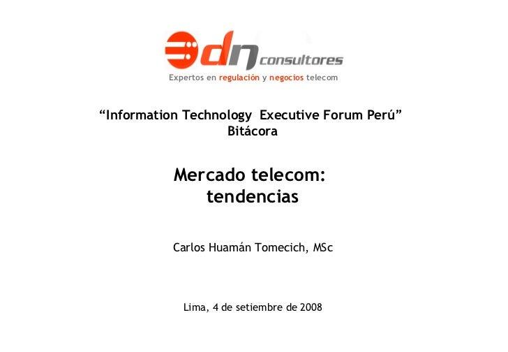 Mercado telecom:  tendencias  de 32 Proyecto WiMax Sitel: plan de negocios Informe final. Setiembre 2007  de 26 Lima, 4 de...