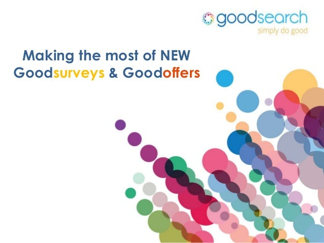 Making the most of NEWGoodsurveys & Goodoffers