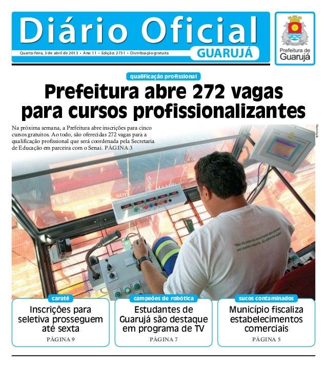Diário Oficial   Quarta-feira, 3 de abril de 2013 • Ano 11 • Edição: 2731 • Distribuição gratuita                         ...