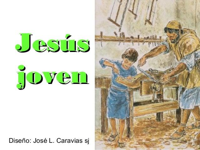 Jesús joven Diseño: José L. Caravias sj