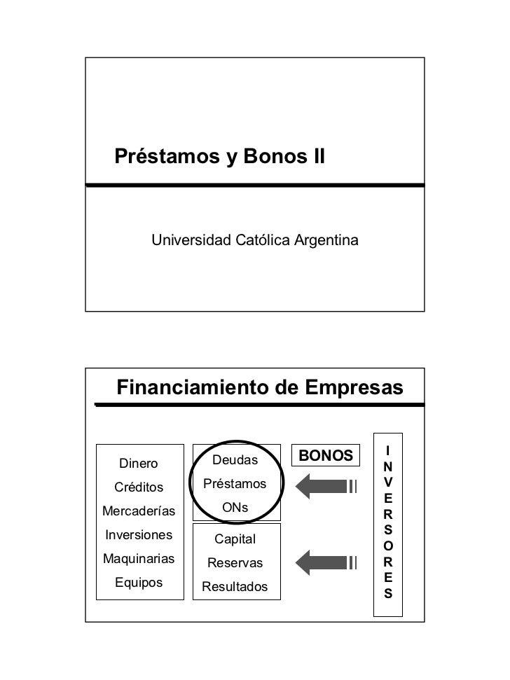 Préstamos y Bonos II       Universidad Católica Argentina  Financiamiento de Empresas                            BONOS    ...