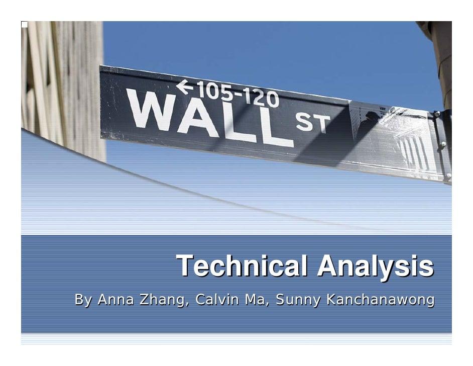 Technical AnalysisBy Anna Zhang, Calvin Ma, Sunny Kanchanawong