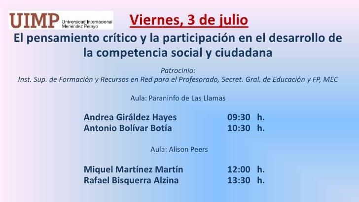 Viernes, 3 de julio<br />El pensamiento crítico y la participación en el desarrollo de la competencia social y ciudadana ...