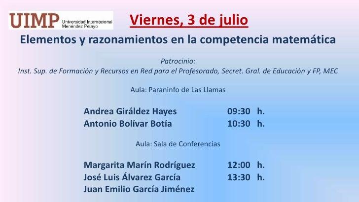 Viernes, 3 de julio<br />Elementos y razonamientos en la competencia matemática  <br />Patrocinio: <br />Inst. Sup. de Fo...