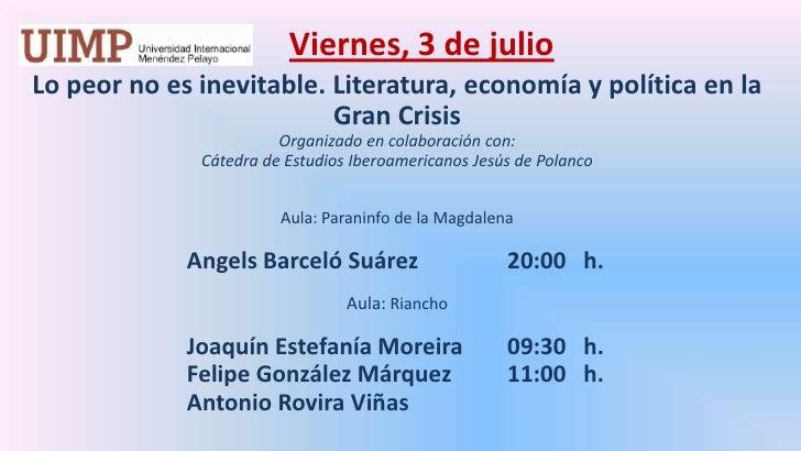 Viernes, 3 de julio<br />Lo peor no es inevitable. Literatura, economía y política en la Gran Crisis  <br />Organizado en...