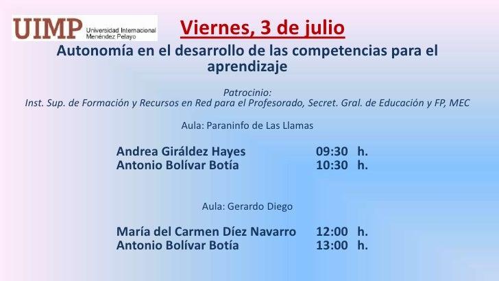 Viernes, 3 de julio<br />Autonomía en el desarrollo de las competencias para el aprendizaje<br />Patrocinio: <br />Inst. ...