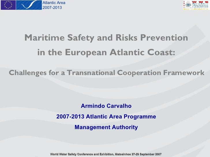 Maritime Safety and Risks Prevention in the European Atlantic Coast: Challenges for a Transnational Cooperation Framework ...