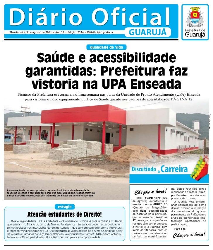 Diário Oficial  Quarta-feira, 3 de agosto de 2011 • Ano 11 • Edição: 2334 • Distribuição gratuita                         ...