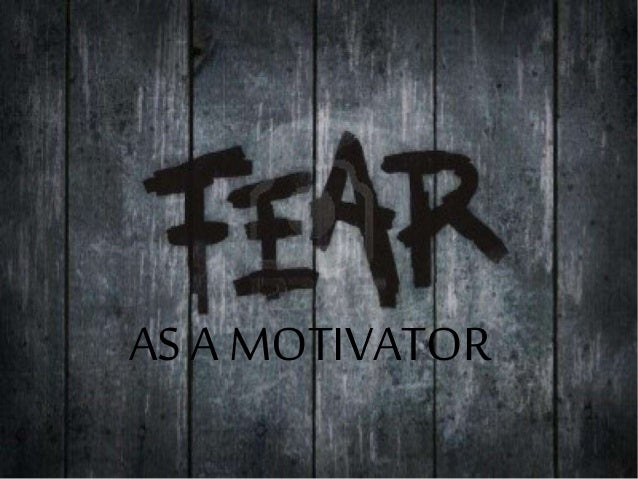 The Battle between Motivation and Fear
