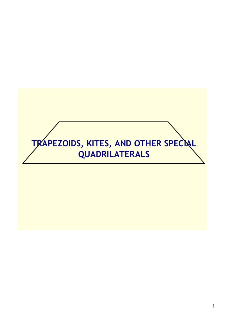 TRAPEZOIDS, KITES, AND OTHER SPECIAL         QUADRILATERALS                                       1