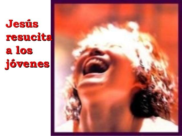 Jesús resucita a los jóvenes