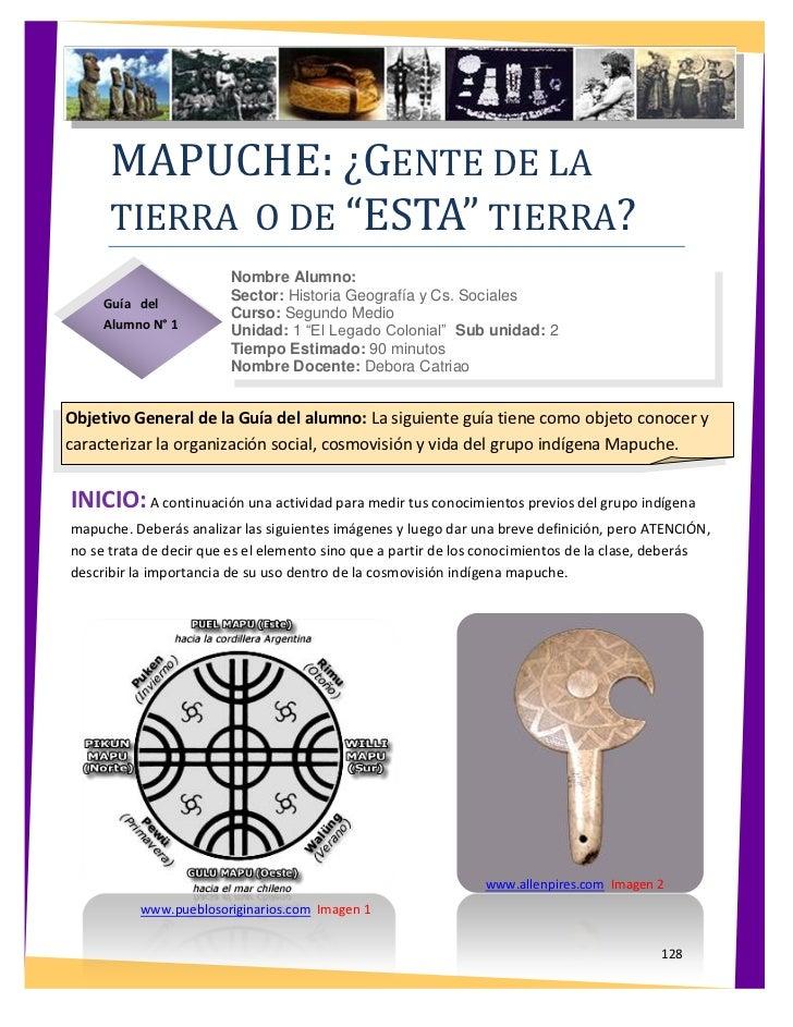 """MAPUCHE: ¿GENTE DE LA      TIERRA O DE """"ESTA"""" TIERRA?                        Nombre Alumno:                        Sector:..."""