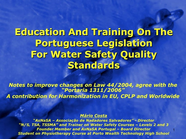 Education And Training On The Portuguese Legislation For Water Safety Quality Standards Notes to improve changes on Law 44...