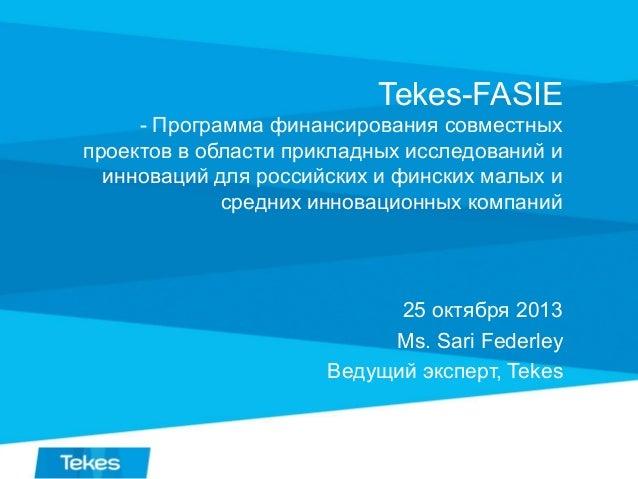 Tekes-FASIE -  Ms. Sari Federley , Tekes