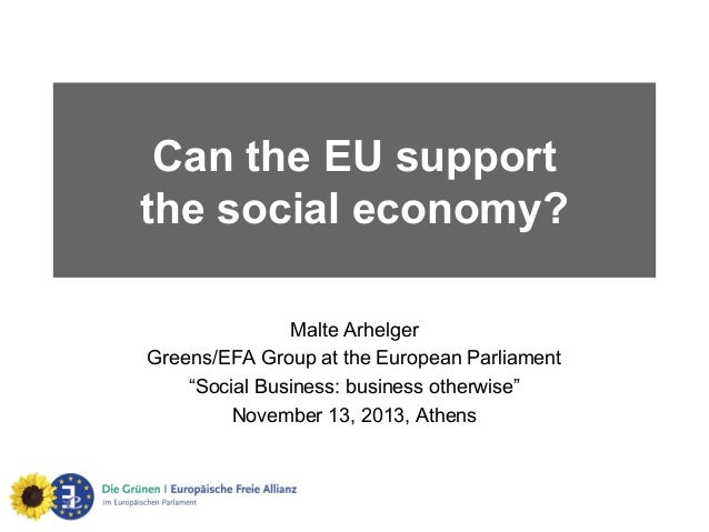 """Can the EU support the social economy? Malte Arhelger Greens/EFA Group at the European Parliament """"Social Business: busine..."""