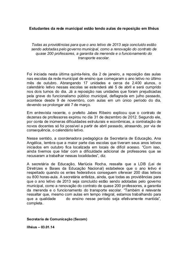Estudantes da rede municipal estão tendo aulas de reposição em Ilhéus  Todas as providências para que o ano letivo de 2013...