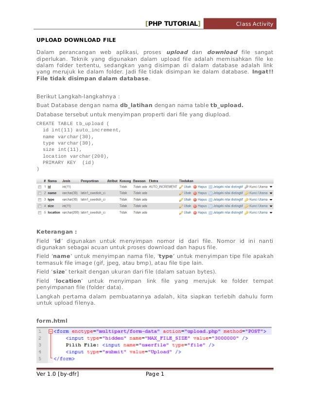 [PHP TUTORIAL]  Class Activity  UPLOAD DOWNLOAD FILE Dalam perancangan web aplikasi, proses upload dan download file sanga...