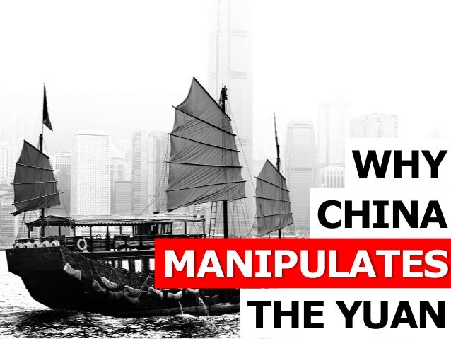 WHY MANIPULATES THE YUAN CHINA