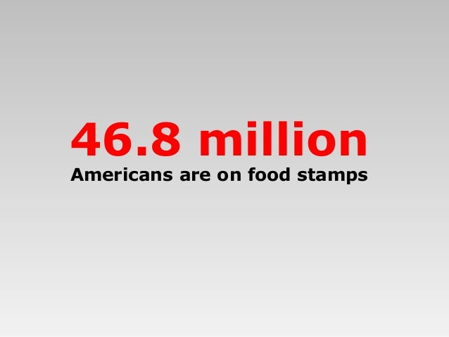Americans are on food stamps 46.8 million